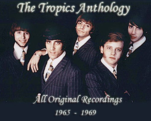 The Tropics Anthology 1965 ~ 1969